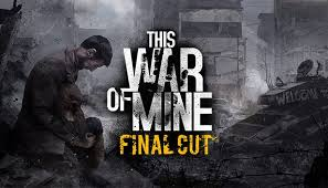 War Of Mine Final Cut Crack